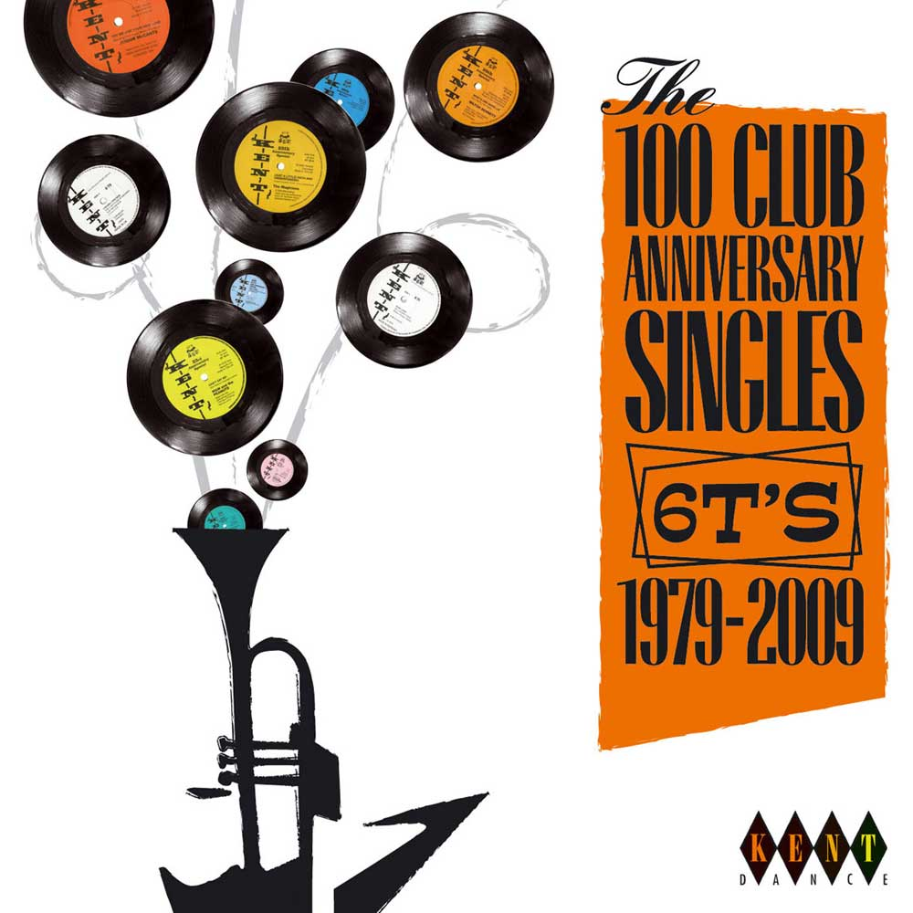 100 Club Anniversary Singles 6T's 1979-2009 – Various Artists CD (Kent)