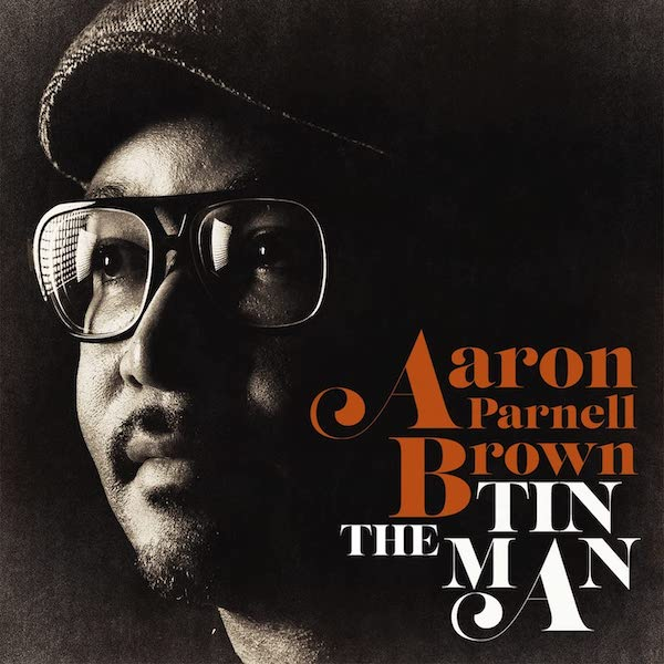 Aaron Parnell Brown - The Tin Man CD (Expansion)