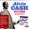 Alvin Cash - Windy City Workout - Essential Dance Craze Hits & Rarities 1964-73 2x CD (Charly)