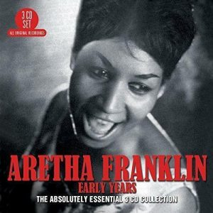 Aretha Franklin - Early Years - The Absolutely Essential 3CD Collection
