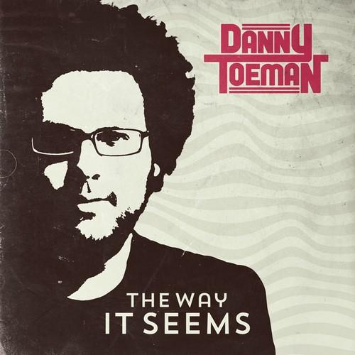 Danny Toeman - The Way It Seems CD (Danny Toeman)