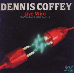 Dennis Coffey - Live Wire - The Westbound Years 1975-78 CD (Westbound)