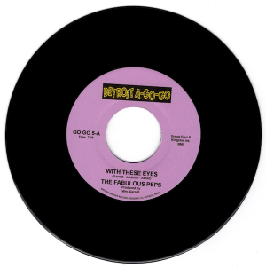 "Fabulous Peps - With These Eyes / My Love Looks Good On You 45 (Detroit A Go Go) 7"" Vinyl"