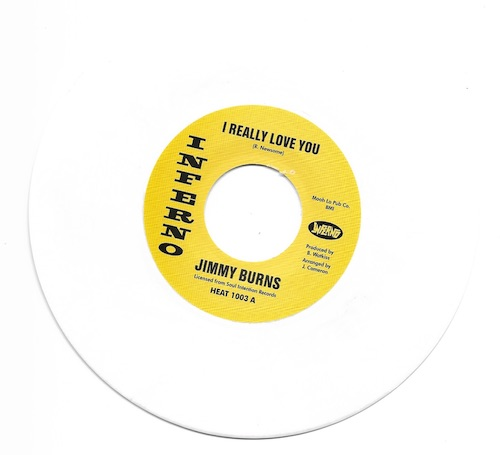 "Jimmy Burns - I Really Love You / Brand New Faces WHITE VINYL 45 (Inferno) 7"" Vinyl"