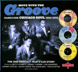 Move With The Groove - Hardcore Chicago Soul 1962-1970 The One-Derful Mar-V-Lus Story 2X CD (Charly)