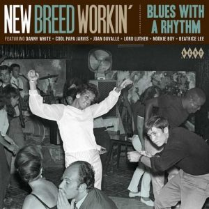 New Breed Workin' Blues With A Rhythm - Various Artists CD (Kent)