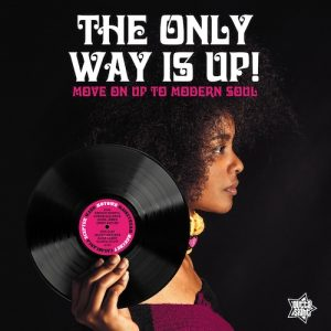 The Only Way Is Up! Move On Up To Modern Soul - Various Artists LP Vinyl (Outta Sight)