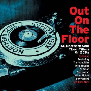 Out On The Floor - 40 Northern Soul Floor-Fillers - Various Artists 2x CD (Not Now Music)