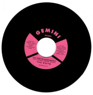 "The Exits - You Got To Have Money / Under The Street Lamp 45 (Gemini) 7"" Vinyl"