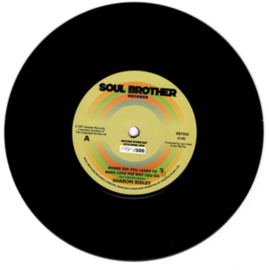 """Sharon Ridley - Where Did You Learn To Make Love The Way You Do / Ralph Graham.. - NUMBERED 45 (Soul Brother) 7"""" Vinyl"""