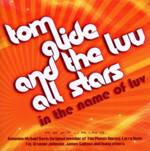 Tom Glide And The Luv All Stars - In The Name Of Luv CD (Expansion)