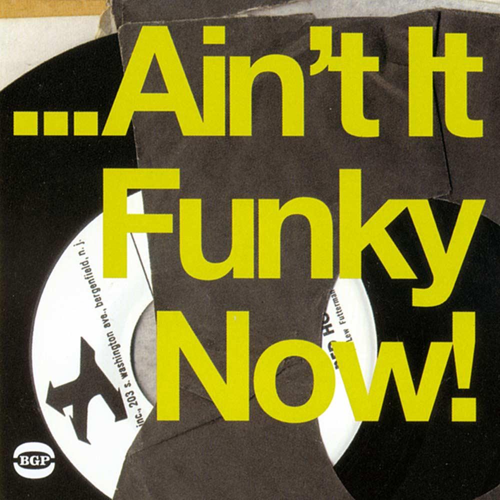 Ain't It Funky Now! – Various Artists 2X LP Vinyl (BGP)