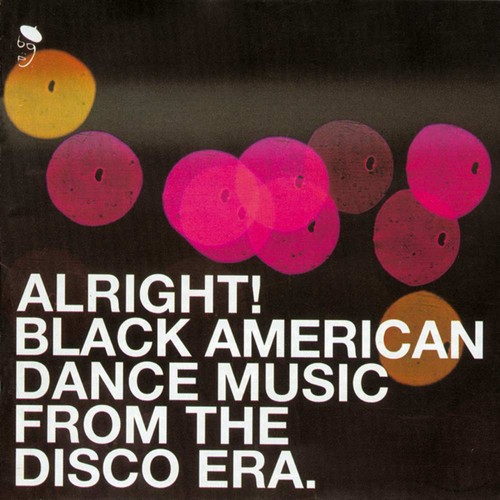 Alright! Black American Dance Music From The Disco Era CD