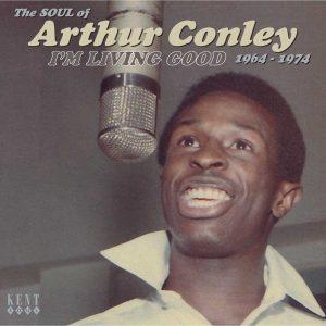Arthur Conley - I'm Living Good - The Soul Of 1964-1974 CD (Kent)