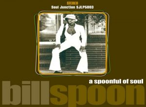 Bill Spoon - A Spoonful Of Soul LP Vinyl (Soul Junction)