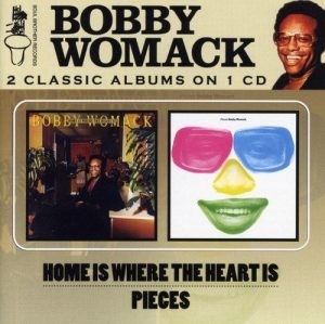 Bobby Womack - Home Is Where The Heart Is / Pieces CD