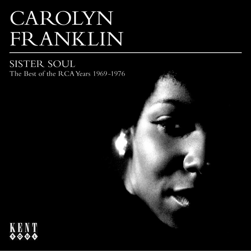 Carolyn Franklin – Sister Soul – The Best of The RCA Years 1969-1976 CD (Kent)