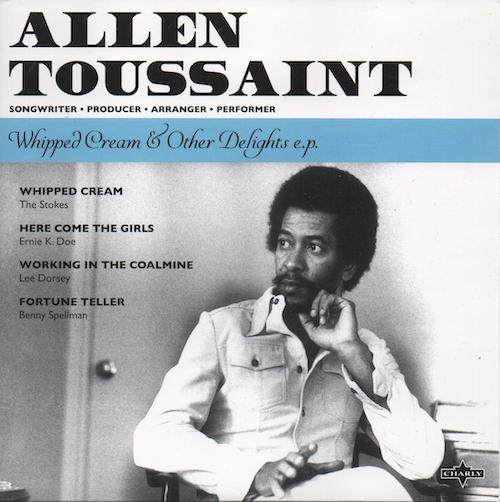 "Allen Toussaint - Whipped Cream & Other Delights White Vinyl EP (Charly) 7"" Vinyl"