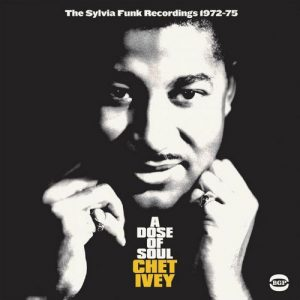 Chet Ivey - A Dose Of Soul - The Sylvia Funk Recordings 1972-75 CD