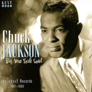 Chuck Jackson - Big New York Soul - Wand Records 1961-1966 CD (Kent)
