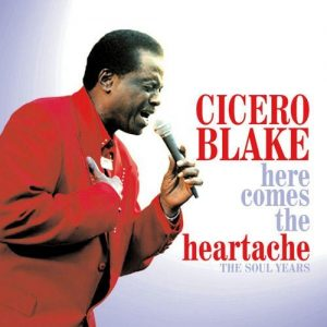 Cicero Blake - Here Comes The Heartache - The Soul Years CD (Grapevine)