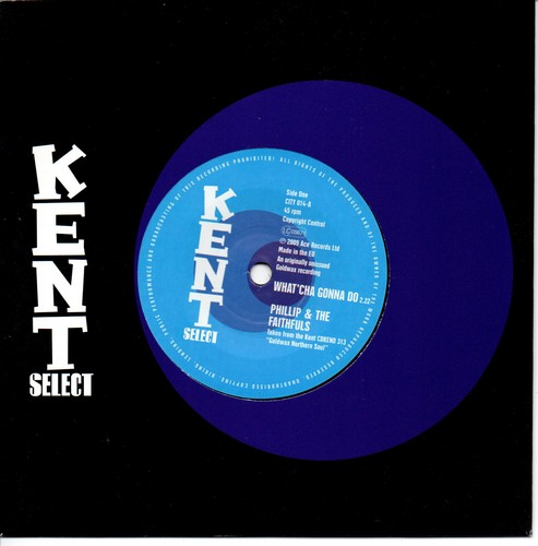 """Phillip & The Faithfuls - What'Cha Gonna Do / Additions - Until The End Of Time 45 (Kent) 7"""" Vinyl"""