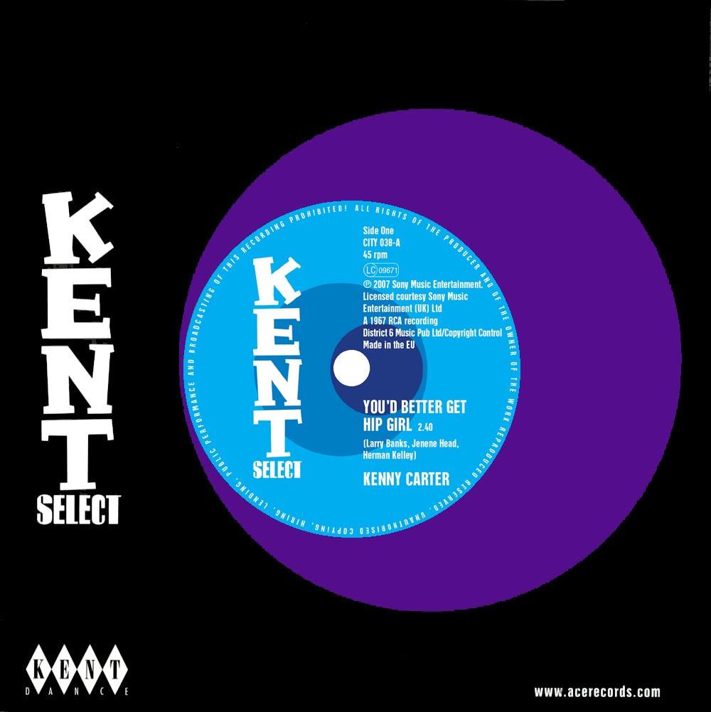 Kenny Carter – You'd Better Get Hip Girl / My Life Is No Better 45 (Kent) 7″ Vinyl