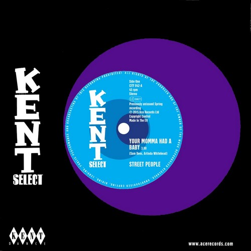 """Street People - Your Momma Had A Baby / Baby, You Got It All 45 (Kent) 7"""" Vinyl"""
