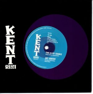 """Art Gentry - This Is My Chance / Shirley Brown - Even If The Signs Are Wrong 45 (Kent) 7"""" Vinyl"""