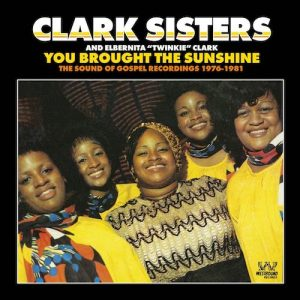Clark Sisters - You Brought The Sunshine - Sound Of Gospel Recordings 1976-1981 CD
