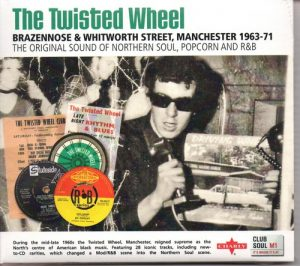 Twisted Wheel - Brazennose & Whitworth Street, Manchester 1963-71 CD (Charly / Club Soul)