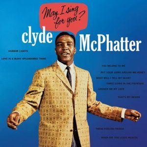 Clyde McPhatter - May I Sing For You? CD