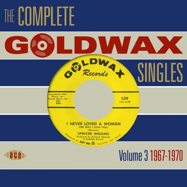 The Complete Goldwax Singles Volume 3 - 1967-70