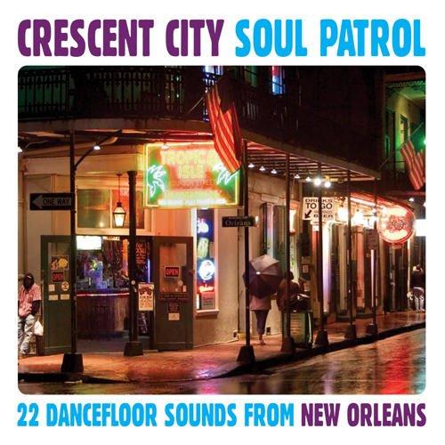Crescent City Soul Patrol 22 Dancefloor Sounds CD (Grapevine)