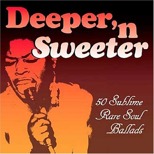 Deeper 'N Sweeter - 50 Sublime Rare Soul Ballads (2CD)