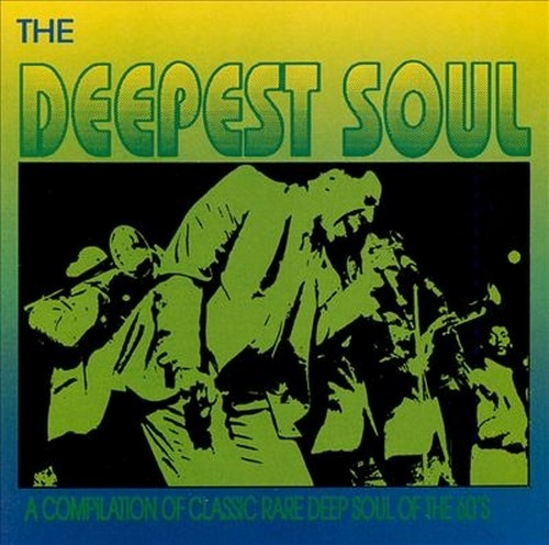 Deepest Soul - Classic Rare Deep Soul Of The 60s CD