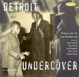 Detroit Undercover - 30 Classic Lost 45s From The Motor City CD
