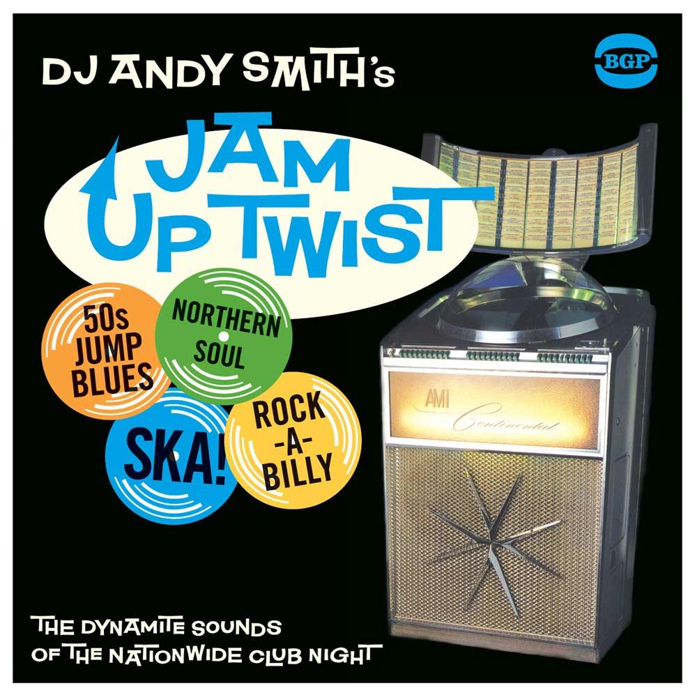 DJ Andy Smith's Jam Up Twist – Various Artists CD (BGP)