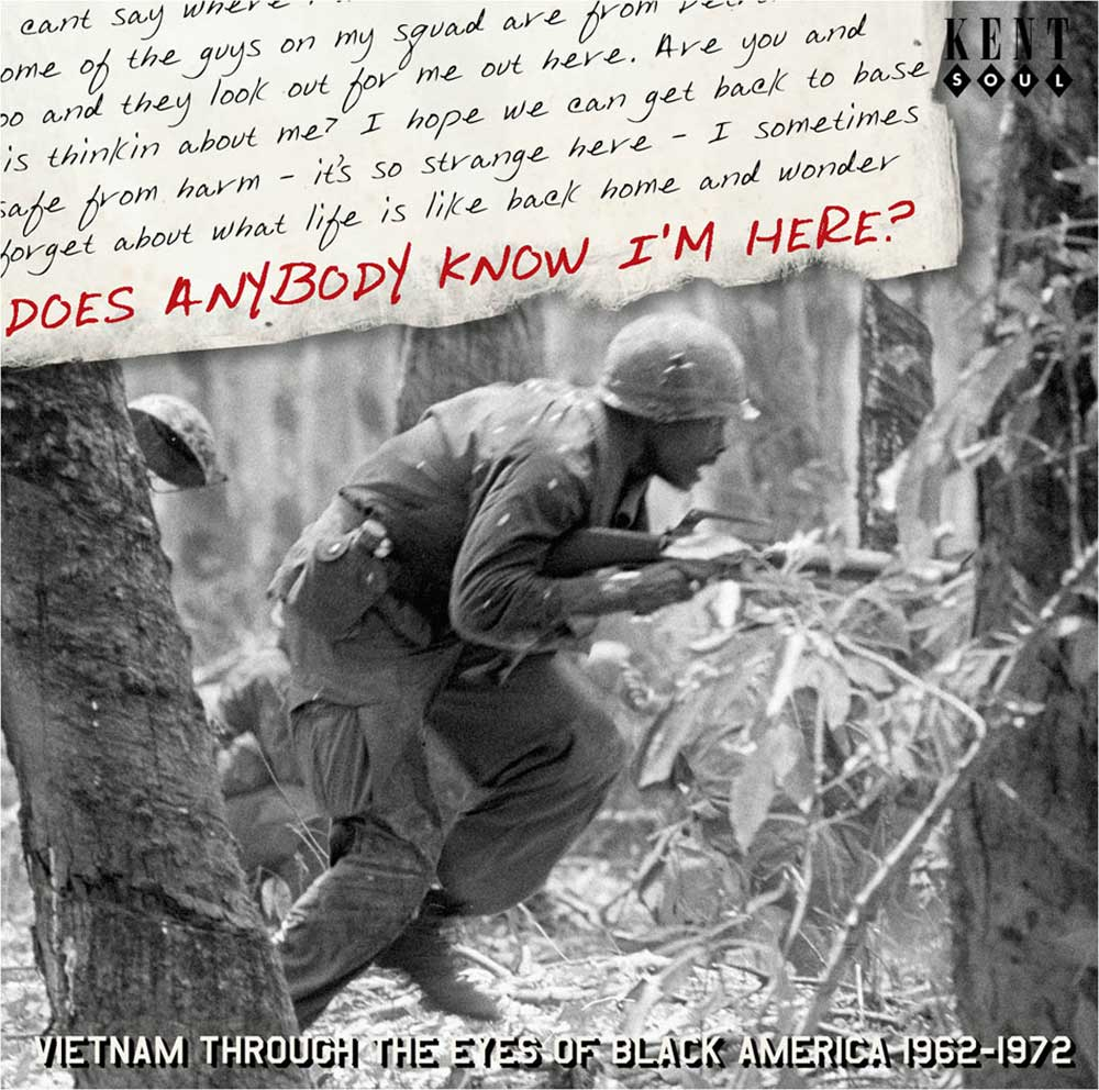 Does Anybody Know I'm Here? Vietnam Through The Eyes Of Black America 1962-1972 CD (Kent)