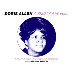Doris Allen - A Shell Of A Woman - The Legendary Playground Sessions CD (Soulscape)