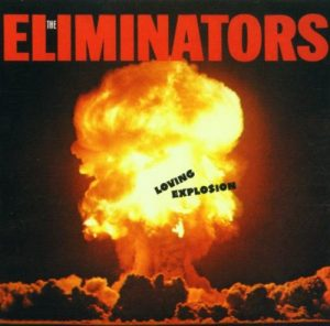The Eliminators - Loving Explosion CD
