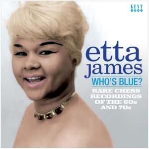 Etta James - Who's Blue? Rare Chess Recordings Of The 60s and 70s CD