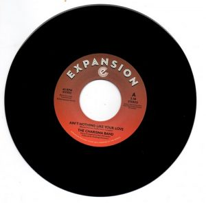"""Charisma Band - Ain't Nothing Like Your Love / Bless The Day 45 (Expansion) 7"""" Vinyl"""