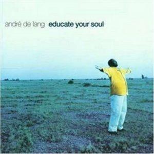 Andre De Lang - Educate Your Soul CD