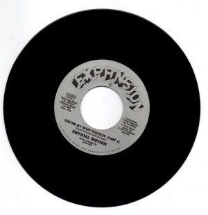 """Crystal Motion - You're My Main Squeeze (Part 1) / (Part 2) 45 (Expansion) 7"""" Vinyl"""