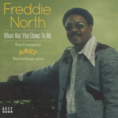 Freddie North - What Are You Doing To Me - The Complete A-Bet Recordings Plus CD