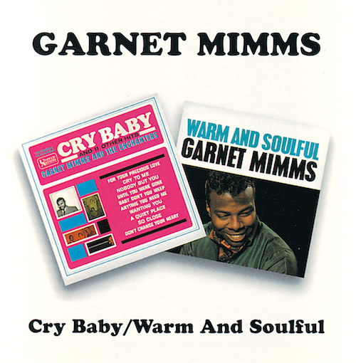 Garnet Mimms - Cry Baby / Warm And Soulful CD
