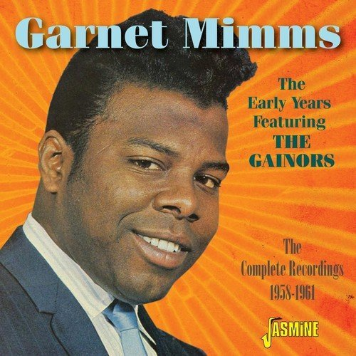 Garnet Mimms - The Early Years Featuring The Gainors CD
