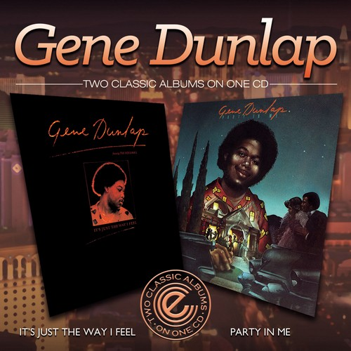 Gene Dunlap - It's Just The Way I Feel / Party In Me CD