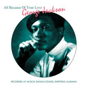 George Jackson - All Because Of Your Love CD (Soulscape)